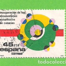Sellos: EDIFIL 2802. INAUGURACIÓN DE LOS OBSERVATORIOS ASTROFÍSICOS DE CANARIAS. (1985).. Lote 121902835