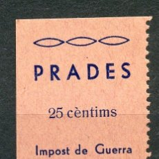 Sellos: ESPAÑA GUERRA CIVIL. PRADES (TARRAGONA). EDIFIL 5N, SELLO SIN NUMERACIÓN AL DORSO, NO RESEÑADO.. Lote 178999386