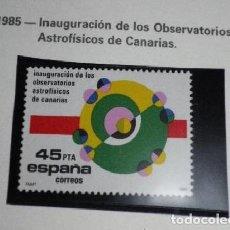 Sellos: EDIFIL 2802 1985 INAUGURACION DE LOS OBSERVATORIOS ASTROFISICOS DE CANARIAS NUEVO. Lote 201259426