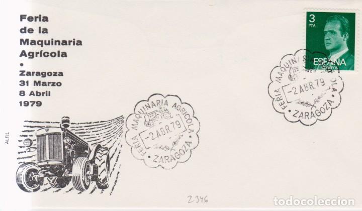AÑO 1979 EDIFIL 2346 SPD-FDC FERIA MAQUINARIA AGRICOLA ZARAGOZA (Sellos - España - Juan Carlos I - Desde 1.975 a 1.985 - Cartas)