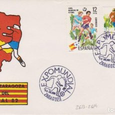 Francobolli: AÑO 1982 EDIFIL 2613-2614 SPD FDC ARAGON ZARAGOZA SEDE MUNDIAL FUTBOL 82. Lote 257483825