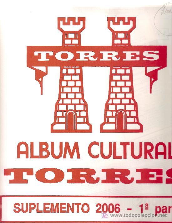 SUPLEMENTO TORRES 2006 COMPLETO SIN FILOESTUCHES (Sellos - Material Filatélico - Otros)