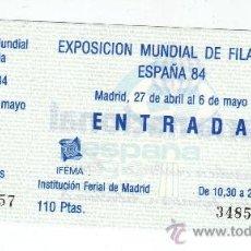 Sellos: ENTRADA EXPOSICION MUNDIAL DE FILATELIA ESPAÑA 84. Lote 32667334