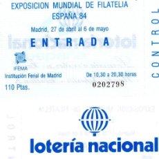 Sellos: ENTRADA EXPOSICION MUNDIAL DE FILATELIA ESPAÑA 84. Lote 35591325