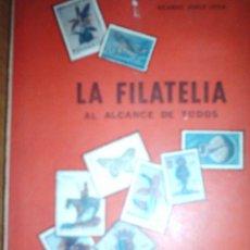 Sellos: LA FILATELIA AL ALCANCE DE TODOS, POR RICARDO J. LEIVA - ARGENTINA - HOBBY - 1967 - RARO!. Lote 39848468