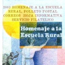 Sellos: 2003 HOMENAJE A LA ESCUELA RURAL, FOLLETO POSTAL CORREOS HOJA INFORMATIVA SERVICIO FILATELICO. Lote 44249672