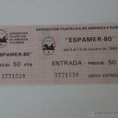 Timbres: ENTRADA EXPOSICION FILATELICA DE AMERICA Y EUROPA. ESPAMER-80. VER FOTOS.. Lote 45237125