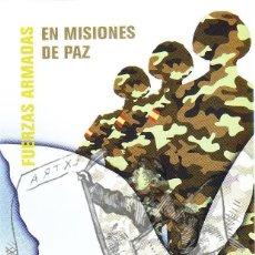 Sellos: 2007 FUERZAS ARMADAS EN MISIONES DE PAZ FOLLETO HOJA DIPTICO POSTAL INFORMACION SELLOS CORREOS. Lote 45401954