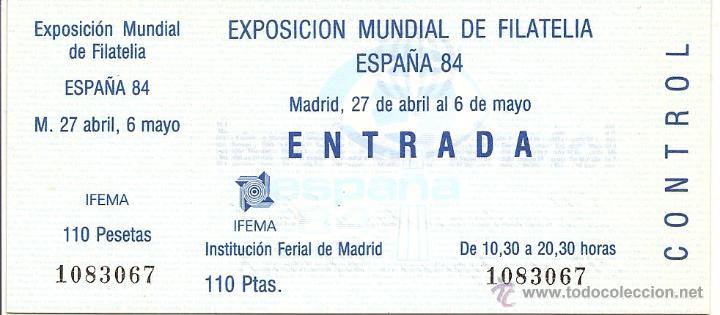ENTRADA A LA EXPOSICION MUNDIAL DE FILATELIA. ESPAÑA 1984 (Sellos - Material Filatélico - Otros)