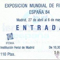 Sellos: ENTRADA A LA EXPOSICION MUNDIAL DE FILATELIA. ESPAÑA 1984. Lote 52326712