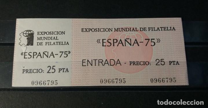 ENTRADA EXPOSICION MUNDIAL DE FILATELIA ESPAÑA 75. (Sellos - Material Filatélico - Otros)