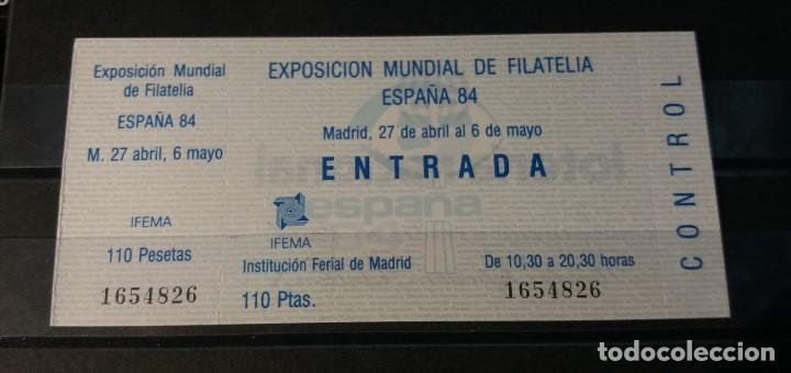ENTRADA EXPOSICION MUNDIAL DE FILATELIA ESPAÑA 84 (Sellos - Material Filatélico - Otros)