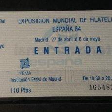 Sellos: ENTRADA EXPOSICION MUNDIAL DE FILATELIA ESPAÑA 84. Lote 160337930