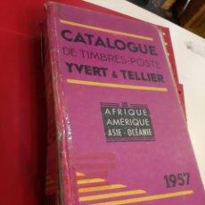 Sellos: 1957 CATÁLOGOS YVERT TELLIER AFRICA AMÉRICA ASIA OCEANIA. Lote 180851892