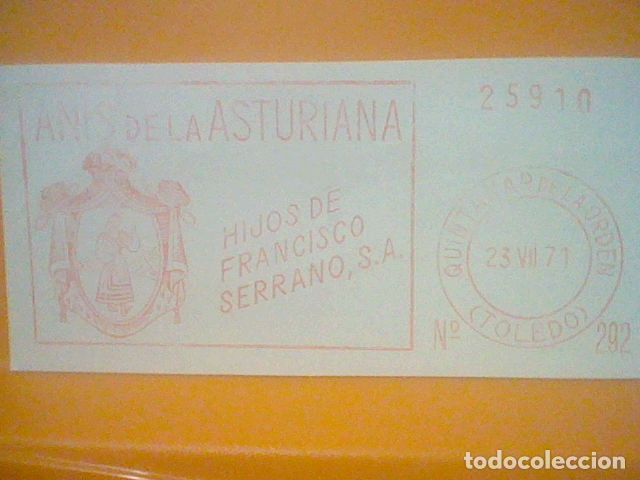 Sellos: ANIS ASTURIANA QUINTANAR ORDEN TOLEDO MATASELLO RODILLO 1971 RECORTADO 14 CMS APROX LARGO - Foto 2 - 182881013