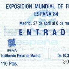 Sellos: ENTRADA EXPOSICION MUNDIAL DE FILATELIA ESPAÑA 84 - MADRID IFEMA. Lote 183834808