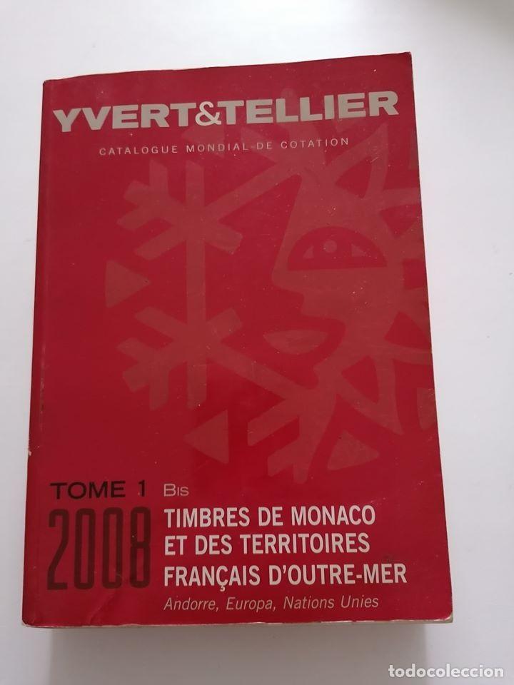CATALOGO IVER&TELLIER.2008.MONACO Y TERRITORIOS ULTRAMAR FRANCES (Sellos - Material Filatélico - Otros)