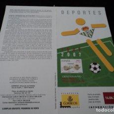 Sellos: INFORMACION FILATELICA DE CORREOS CENTENARIO DEL BETIS 2007. Lote 210696604