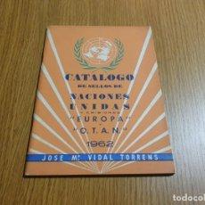 Sellos: CATÁLOGO DE SELLOS NACIONES UNIDAS - 1962 - J.M. VIDAL TORRENS - NUEVO. Lote 254275615