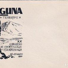 Sellos: SOBRE CONMEMORATIVO XX CONGRESO DE ODONTOLOGÍA Y ESTOMATOLOGÍA - LA LAGUNA, TENERIFE - 1964. Lote 269123078