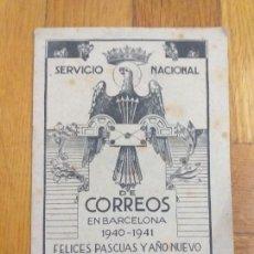 Sellos: EL CARTERO LES DESEA FELICES FIESTAS SERVICIO NACIONAL DE CORREOS EN BARCELONA 1940-1941. Lote 276595208