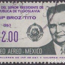 Sellos: 1963 - MEXICO - VISITA DEL PRESIDENTE TITO DE YUGOSLAVIA - YVERT PA 238. Lote 151148926