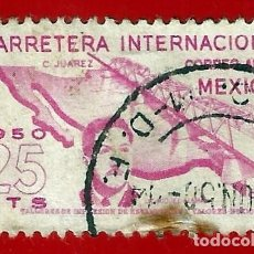Francobolli: MEJICO. 1950. CARRETERA INTERNACIONAL. PTE, JUAREZ Y MAPA. Lote 222262596