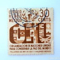 Sellos: SELLO POSTAL MÉXICO 1946, 30 CTS, O.N.U. PARA CONSERVAR LA PAZ DEL MUNDO, USADO. Lote 232224960