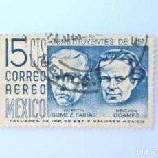 Sellos: SELLO POSTAL MÉXICO 1956, 15 CTS, CONSTITUYENTES DE 1857 VALENTIN GOMEZ FARIAS, MELCHO OCAMPO, USADO. Lote 232257615