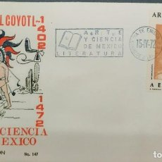 Sellos: O) 1972 MÉXICO, REY NETZAHUACOYOTL DE TEXCOCO, ARTE Y CIENCIA MEXICANOS A TRAVÉS DE LOS SIGLOS, FDC. Lote 243927970