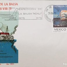 Sellos: O) 1975 MEXICO, TRANS ATLANTIC VOYAGE FROM CANARY ISLANDS DE YUCATAN. COURT BALSA RAFT ACALI, FDC XF. Lote 262330580