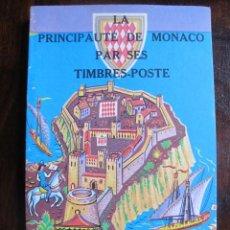 Sellos: LIBRO LA PRINCIPAUTE DE MONACO PAR SES TIMBRES POSTE SELLOS. Lote 55889024