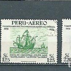 Selos: PERÚ,5º CENTENARIO DE ISABEL LA CATÓLICA,1953,USADOS, YVERT 112,113 Y 115 AÉREOS. Lote 135825898