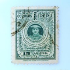 Sellos: SELLO POSTAL PERÚ 1937, 15 CTS, JORGE CHAVEZ 1887-1910, CORREO AÉREO, USADO. Lote 237192590