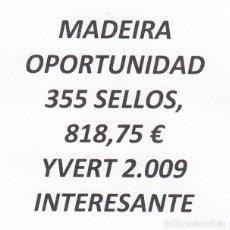Sellos: INTERESANTE LOTE MADEIRA, COMPUESTO POR 355 SELLOS, CON 818,75 € CATALOGO YVERT 2.009+. Lote 202802420
