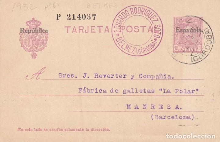 ENTERO POSTAL NUM. 61 DE EDUARDO RODRIGUEZ SOTO EN BELMEZ - CÓRDOBA- 1932 (Sellos - Extranjero - Entero postales)