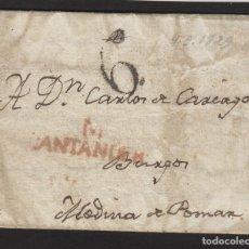 Sellos: PREFILATELIA CANTABRIA : AÑO 1829 CARTA DE SANTANDER DEST MEDINA DE POMAR (BURGOS ) PORTEO 6. Lote 73806723