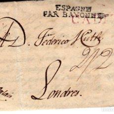 Sellos: PREFILATELIA - CARTA COMPLETA DE CADIZ (1816) A LONDRES PAR BAYONNE Y VIA CALAIS RR. Lote 93603820