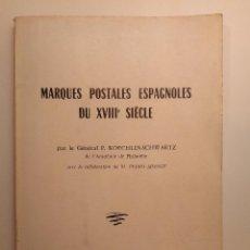 Sellos: MARQUES POSTALES ESPAGNOLES DU XVIIIE SIÈCLE. P. KOECHLIN-SCHWARTZ. PARÍS: IMPRIMERIE JOUVE, 1967. Lote 124037371