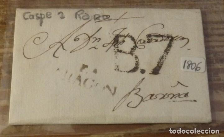 1806, CARTA PREFILATELICA DESDE CASPE A BARCELONA, MARCA CASPE Y FECHADOR LLEGADA (Filatelia - Sellos - Prefilatelia)