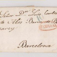 Timbres: PREFILATELIA. CARTA ENTERA DE PAMPLONA. NAVARRA. AL BARÓN DE BALSAREY EN BARCELONA. 1839. Lote 193210716