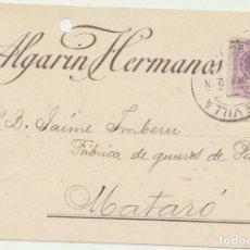 Sellos: TARJETA POSTAL CON MEMBRETE. ALGARÍN HERMANOS, SEVILLA. DE SEVILLA A MATARÓ DEL 10-11-1922. Lote 194681522