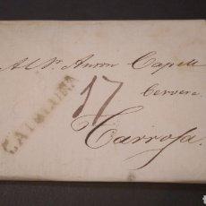Sellos: HISTORIA POSTAL CARTA DEL 1830 DE CALAF A CERVERA TARROGA CON MARCAS CATALUÑA 17. Lote 219460806