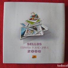Sellos: SELLOS DE ESPAÑA Y ANDORRA 2.006 - FILATELIA CORREOS. Lote 245422325