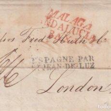Sellos: PREFILATELIA CARTA DE MALAGA A LONDON - POR ST.JEAN DE LUZ -MATASELLOS AL DORSO --1828--. Lote 268855534