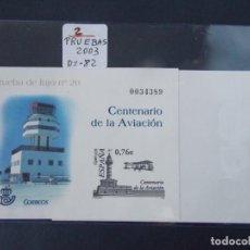 Sellos: LOTE DE 2 PRUEBAS OFICIALES Nº 82 - CENTENARIO DE LA AVIACION - ESPAÑA 2003 ..A1520. Lote 162480454