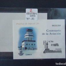 Sellos: LOTE DE 2 PRUEBAS OFICIALES Nº 82 - CENTENARIO DE LA AVIACION - ESPAÑA 2003 ..A1522. Lote 162480542