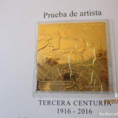 Timbres: ESPAÑA 2016 (SELLO ORO) TERCERA CENTURIA 1916/2016. PRUEBA DE ARTISTA. VALOR EDIFIL 36 EUR.. Lote 212424515