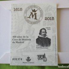 Timbres: ESPAÑA 2015. 400 AÑOS DE LA CASA DE MONEDA DE MADRID. PRUEBA DE ARTISTA. VALOR EDIFIL 16 EUR. Lote 212498235