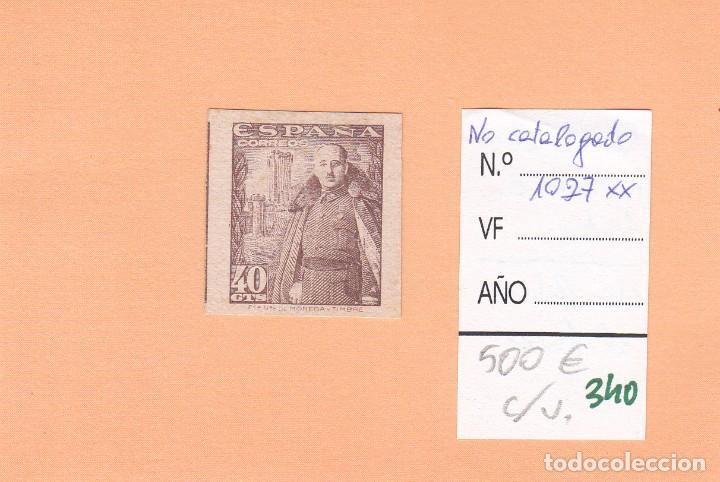 CRSE0340 OFERTA 50% SOBRE CATALOGO SELLO Nº 1027XX SIN DENTAR MUY RARO 250 (Sellos - España - Pruebas y Minipliegos)